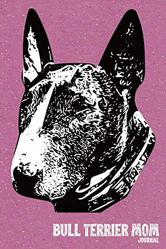 Brindle Bull Terrier - Bull Terrier Mom Journal: College Ruled Composition Journal For Brindle Bull Terrier Moms - 120 Blank Lined Pages, 6