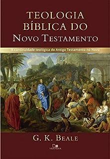 Teologia Bíblica do Novo Testamento. A Continuidade Teológica do Antigo Testamento no Novo