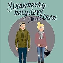 Strawberry betyder smultron
