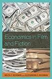 Economics in Film and Fiction, Malicia Z. Bookman and Aleksandra S. Bookman, 1578869617