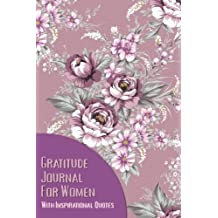 Gratitude Journal For Women With Inspirational Quotes: A 5-Minute Journal For The Busy Woman - Lavender Floral Pattern