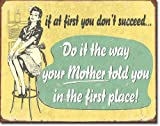 If At First - Mom Tin Sign 16 x 13in
