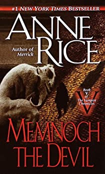Memnoch the Devil (The Vampire Chronicles, Book 5) by [Rice, Anne]