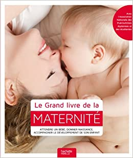 Le Grand Livre De La Maternite Attendre Un Bebe Donner