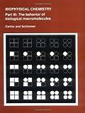 Biophysical Chemistry: Part III: The Behavior of Biological Macromolecules (Their Biophysical Chemistry; PT. 3)