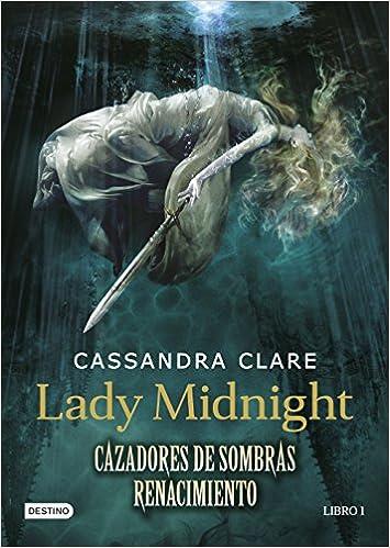 Lady Midnight. Cazadores de sombras: Renacimiento 1: Cassandra Clare: 9788408157250: Amazon.com: Books