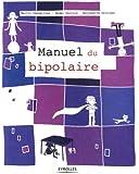 Le manuel du bipolaire