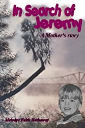 In Search of Jeremy: A Mother's Story