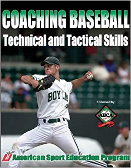 Coaching Baseball Technical And Tactical Skills (Technical And Tactical Skills Series) Download Pdf