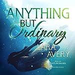 Anything but Ordinary | Lara Avery