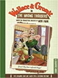 Wallace & Gromit in the Wrong Trousers: A Graphic Novel (2010-10-04)