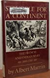 Struggle for a Continent: The French and Indian Wars, 1690-1760
