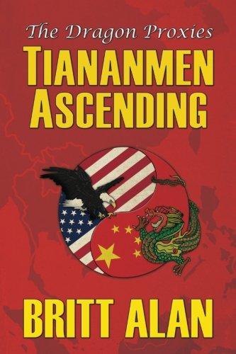 Tiananmen Ascending: (The Dragon Proxies, Volume 1)
