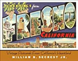 Greetings from Fresno California, William B. Secrest, 1933502126