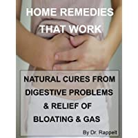 Home Remedies That Work: Natural Cures from Digestive Problems & Relief of Bloating & Gas