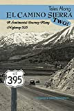 Tales Along El Camino Sierra Two!: A Sentimental Journey Along Highway 395