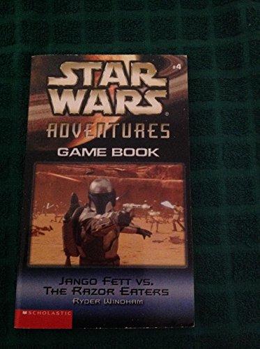 Jango Fett vs. The Razor Eaters: Star Wars Adventures - Game Book #4 ()