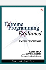 Extreme Programming Explained: Embrace Change (XP Series) Kindle Edition