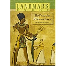 The Pharaohs of Ancient Egypt