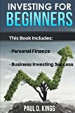 Investing for Beginners: This Book Includes - Personal Finance, Business Investing Success