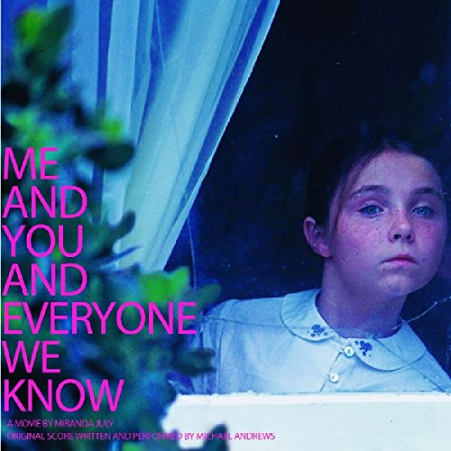 Me And You And Everyone We Know (Score)