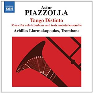 Piazzolla: Tango Distinto - Music for Solo Trombone & Instrumental Ensemble