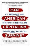 Image of Can American Capitalism Survive?: Why Greed Is Not Good, Opportunity Is Not Equal, and Fairness Won't Make Us Poor