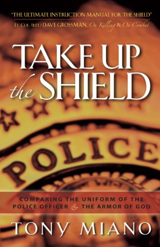 Take Up the Shield: Comparing the Uniform of the Police Officer & the Armor of God (Officer Shield)