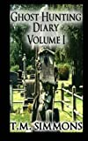 Image of Ghost Hunting Diary Volume I (Ghost Hunting Diaries) (Volume 1)