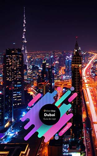 Guía de viaje Dubai: Guía de viajes, mapas y viajes. (Spanish Edition)