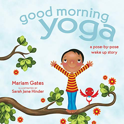 Good Morning Yoga: A Pose-By-Pose Wake Up Story (Good Night Yoga, Band 5)