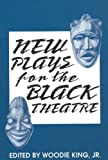 New Plays for the Black Theatre, Woodie King Jr, 0883781247