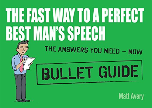 The Fast Way to a Perfect Best Man's Speech (Bullet Guides)