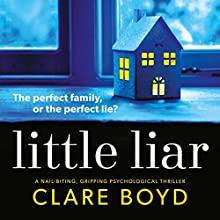 Little Liar Audiobook by Clare Boyd Narrated by Jane McDowell