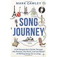 09978ae994 Song Journey: A Hit Songwriter's Guide Through the Process, the Perils, and  the