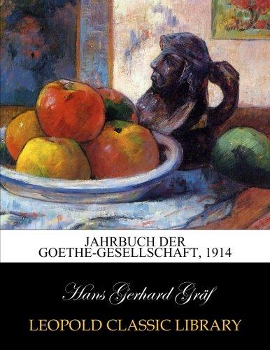 Jahrbuch der Goethe-Gesellschaft, 1914 (German Edition)