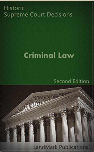 Criminal Law: Historic Supreme Court Decisions (Litigator Series)