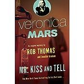 Veronica Mars: Mr. Kiss and Tell: An Original Mystery by Rob Thomas | Rob Thomas, Jennifer Graham