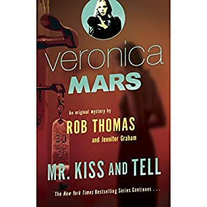 Veronica Mars: Mr. Kiss and Tell Hörbuch