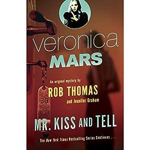 Veronica Mars: Mr. Kiss and Tell  Hörbuch