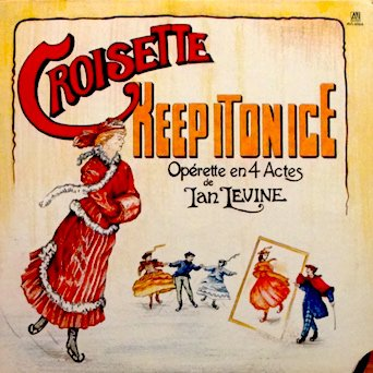 Croisette / Keep It On Ice Operetta en 4 Actes de Ian Levine: Written-By - Ian Levine and Fiachra Trench Tracklist: Keep It On Ice, Shipwrecked In A Storm, Under Hypnosis, Jokers Are Wild