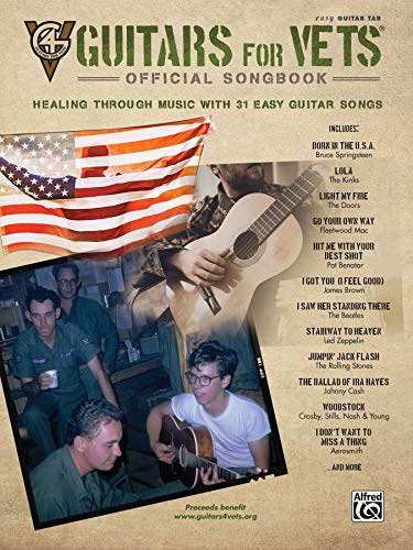 Guitars for Vets---Official Songbook: Healing Through Music with 31 Easy Guitar Songs (Easy Guitar Tab)
