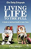 Living Life to the Full : A Guide to Spiritual Health in Later Years, Kroll, Una, 0826480799