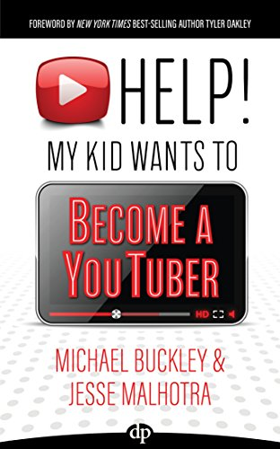 HELP! My Kid Wants to Become a YouTuber: Your Child Can Learn Life Skills Such as Resilience, Consistency, Networking, Financial Literacy, and More While ... FUN Creating Online Videos (English Edition)