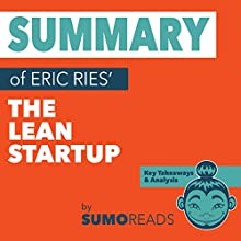 Summary of Eric Ries' The Lean Startup: Key Takeaways & Analysis Audiobook by Sumoreads Narrated by Michael London Anglado