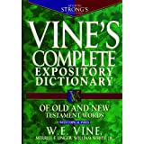 Vines Complete Expository Dictionary of Old and N: With Topical Index