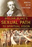 William Blake's Sexual Path to Spiritual Vision, Marsha Keith Schuchard, 1594772118