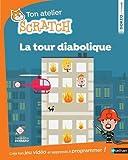 La tour diabolique - apprends à programmer avec Scratch - Dès 8 ans