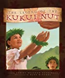 The Legend of the Kukui Nut by Brandon Henderson (2008) Hardcover
