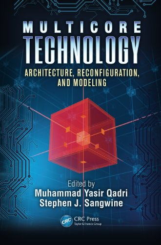 Multicore Technology: Architecture, Reconfiguration, and Modeling (Embedded Multi-Core - Processor Multi Modeling